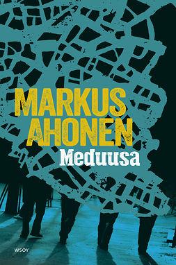 Ahonen, Markus - Meduusa, ebook