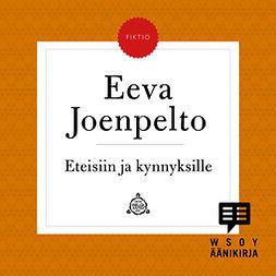 Joenpelto, Eeva - Eteisiin ja kynnyksille: Lohja IV, äänikirja