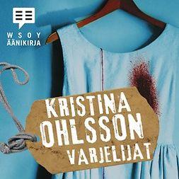 Ohlsson, Kristina - Varjelijat, äänikirja