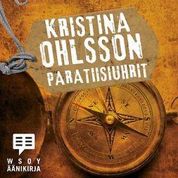 Ohlsson, Kristina - Paratiisiuhrit, äänikirja