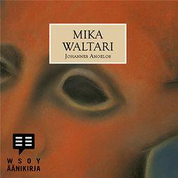 Waltari, Mika - Johannes Angelos, äänikirja