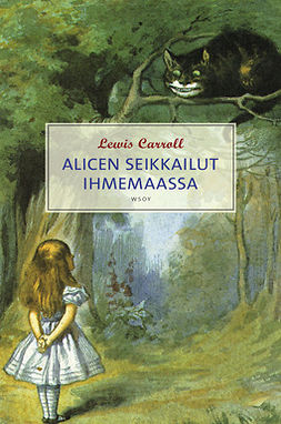 Carroll, Lewis - Alicen seikkailut ihmemaassa, e-kirja