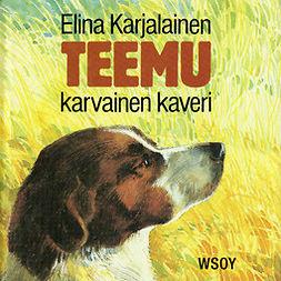 Karjalainen, Elina - Teemu, karvainen kaveri: Laulavan Lintukoiran toinen elämä, äänikirja