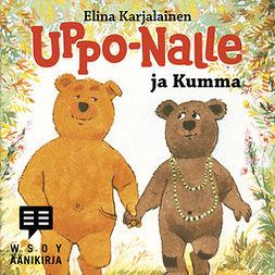 Karjalainen, Elina - Uppo-Nalle ja Kumma, äänikirja
