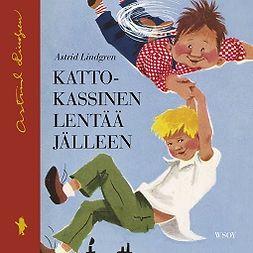 Lindgren, Astrid - Katto-Kassinen lentää jälleen, äänikirja