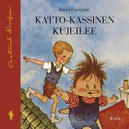 Lindgren, Astrid - Katto-Kassinen kujeilee, äänikirja