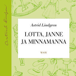 Lindgren, Astrid - Lotta, Janne ja Minnamanna, audiobook