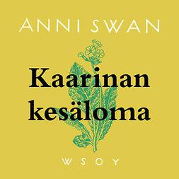 Swan, Anni - Kaarinan kesäloma, äänikirja
