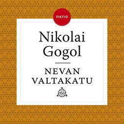 Gogol, Nikolai - Nevan valtakatu, äänikirja