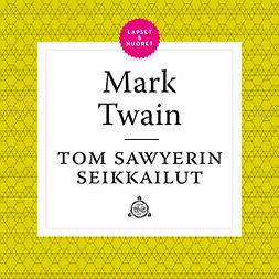Twain, Mark - Tom Sawyerin seikkailut, äänikirja