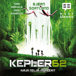 Sortland, Bjørn - Kepler62 Kirja neljä: Pioneerit, äänikirja