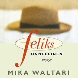Waltari, Mika - Feliks onnellinen, äänikirja