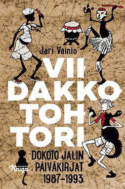 Vainio, Jari - Viidakkotohtori: Dokoto Jalin päiväkirjat, e-bok