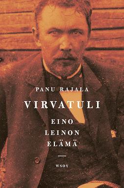 Rajala, Panu - Virvatuli - Eino Leinon elämä, e-kirja