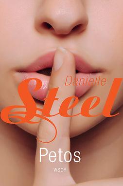 Steel, Danielle - Petos, e-kirja
