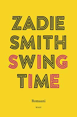 Smith, Zadie - Swing Time, e-kirja