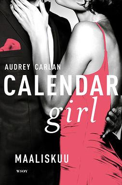 Carlan, Audrey - Calendar Girl. Maaliskuu, e-kirja