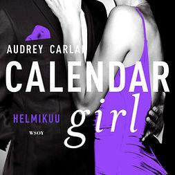 Carlan, Audrey - Calendar Girl. Helmikuu, äänikirja