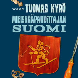 Kyrö, Tuomas - Mielensäpahoittajan Suomi: 100 tavallista vuotta, äänikirja