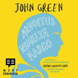 Green, John - Arvoitus nimeltä Margo, äänikirja