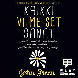 Green, John - Kaikki viimeiset sanat, äänikirja