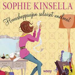 Kinsella, Sophie - Himoshoppaajan salaiset unelmat: Himoshoppaaja 1, äänikirja
