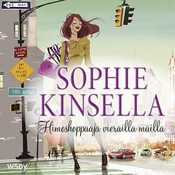 Kinsella, Sophie - Himoshoppaaja vierailla mailla: Himoshoppaaja 2, äänikirja