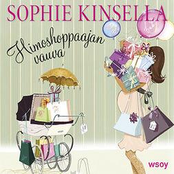 Kinsella, Sophie - Himoshoppaajan vauva: Himoshoppaaja 5, äänikirja