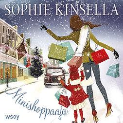 Kinsella, Sophie - Minishoppaaja: Himoshoppaaja 6, äänikirja
