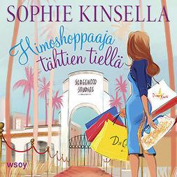 Kinsella, Sophie - Himoshoppaaja tähtien tiellä: Himoshoppaaja 7, äänikirja