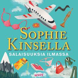 Kinsella, Sophie - Salaisuuksia ilmassa, äänikirja