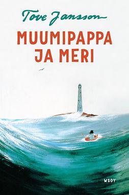 Jansson, Tove - Muumipappa ja meri, e-bok