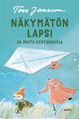 Jansson, Tove - Näkymätön lapsi ja muita kertomuksia, e-kirja