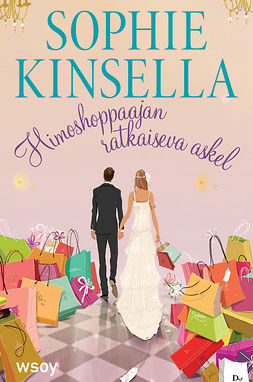 Kinsella, Sophie - Himoshoppaajan ratkaiseva askel: Himoshoppaaja 3, ebook
