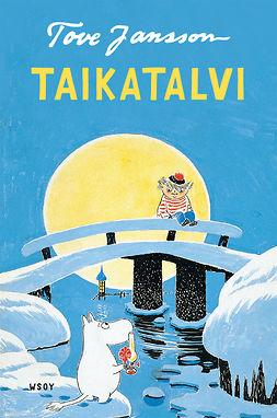 Jansson, Tove - Taikatalvi, e-bok