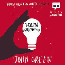 Green, John - Teoria Katherinesta, äänikirja