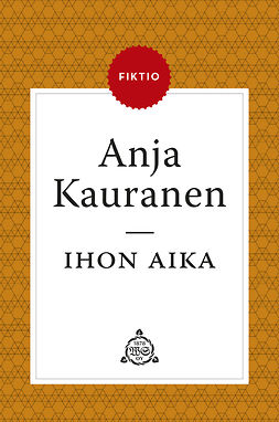 Kauranen, Anja - Ihon aika, e-bok