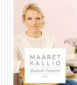Kallio, Maaret - Lujasti lempeä, äänikirja
