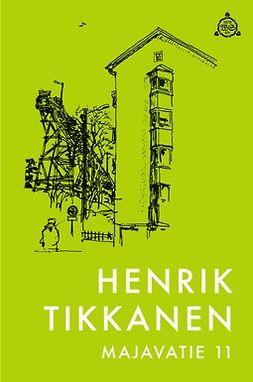 Tikkanen, Henrik - Majavatie 11, ebook