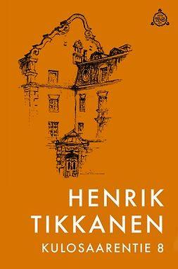 Tikkanen, Henrik - Kulosaarentie 8, e-kirja