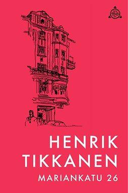 Tikkanen, Henrik - Mariankatu 26, e-kirja