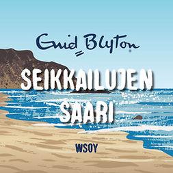 Blyton, Enid - Seikkailujen saari, audiobook