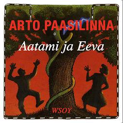Paasilinna, Arto - Aatami ja Eeva, äänikirja