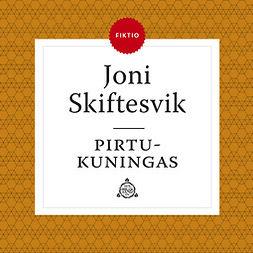 Skiftesvik, Joni - Pirtukuningas, äänikirja