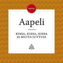 Aapeli - Kissa, kissa, kissa ja muita juttuja, audiobook