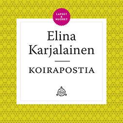 Karjalainen, Elina - Koirapostia, äänikirja