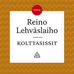 Lehväslaiho, Reino - Kolttasissit, audiobook