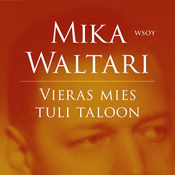 Waltari, Mika - Vieras mies tuli taloon, äänikirja