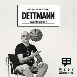 Saarikoski, Saska - Dettmann ja johtamisen taito, audiobook