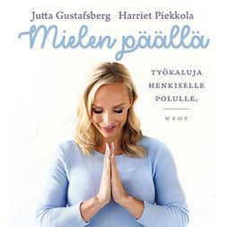 Gustafsberg, Jutta - Mielen päällä: Työkaluja henkiselle polulle, äänikirja